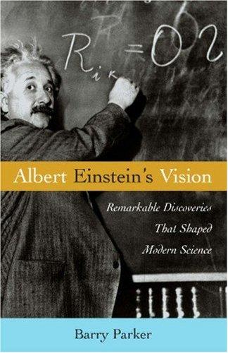 Albert Einstein's Vision by Barry R. Parker