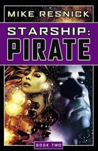 Pirate (Starship, Book 2) by Mike Resnick