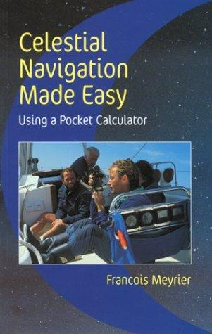 Celestial Navigation Made Easy by Francois Meyrier