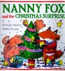 Nanny Fox and the Christmas surprise by Georgie Adams