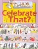 Why do we celebrate that? by Jane Wilcox
