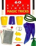 60 super simple magic tricks by Shawn McMaster