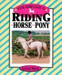 Young rider's guide to riding a horse or pony by Lesley Ward