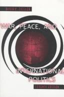 War, peace, and international politics by David W. Ziegler