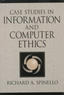 Case studies in information and computer ethics by Richard A. Spinello
