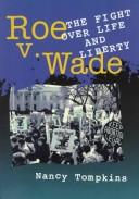 Roe v. Wade and the fight over life and liberty by Nancy Tompkins