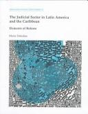 The judicial sector in Latin America and the Caribbean by Maria Dakolias