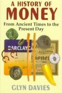 A history of money by Davies, Glyn