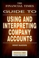 The Financial Times guide to using and interpreting company accounts by Wendy McKenzie