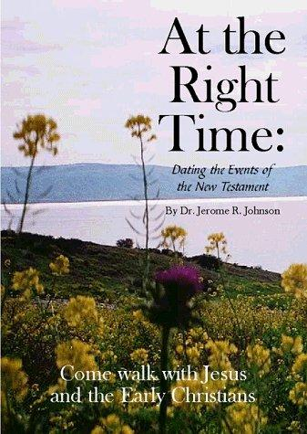 At the Right Time by Jerome R. Johnson