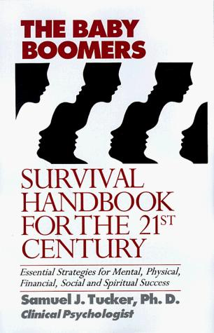 The baby boomers survival handbook for the 21st century by Samuel J. Tucker