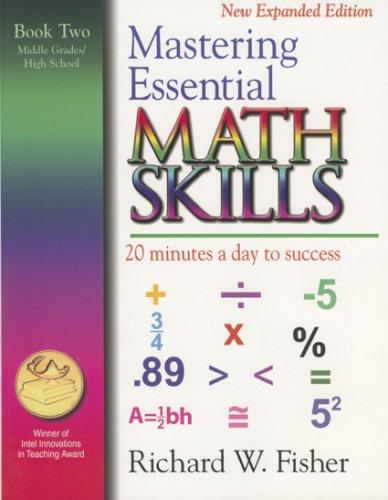 Mastering Essential Math Skills: 20 Minutes a Day to Success, Book 2 by Richard W. Fisher