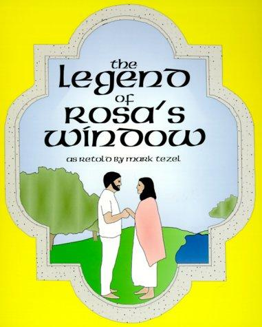 The legend of Rosa's window by Mark Tezel