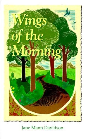 Wings of the morning by Jane Mann Davidson