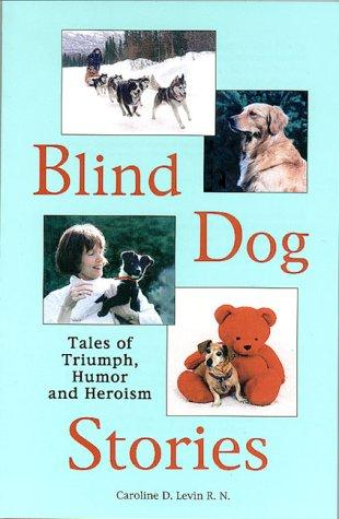Blind dog stories by Caroline D. Levin