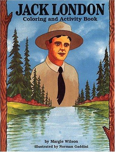 Jack London Coloring & Activity Book by Margie Wilson