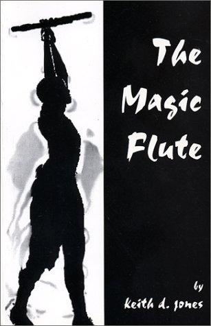The Magic Flute by Keith D. Jones