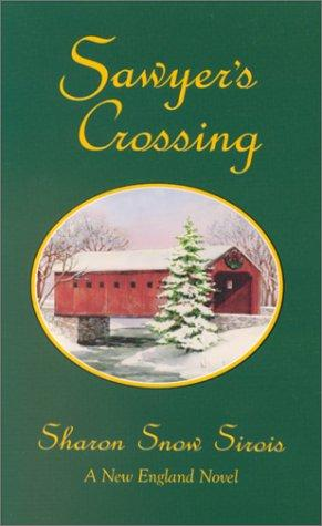 Sawyer's crossing by Sharon Snow Sirois