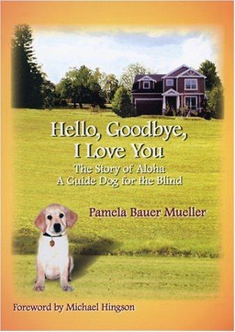 Hello, Goodbye, I Love You by Pamela Bauer Mueller