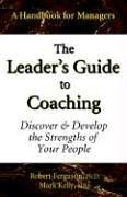 The Leader's Guide to Coaching by Robert Ferguson