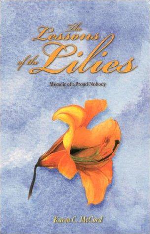 The Lessons of the Lilies by Karen C. McCord