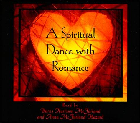 A Spiritual Dance with Romance by Burns Harrison McFarland