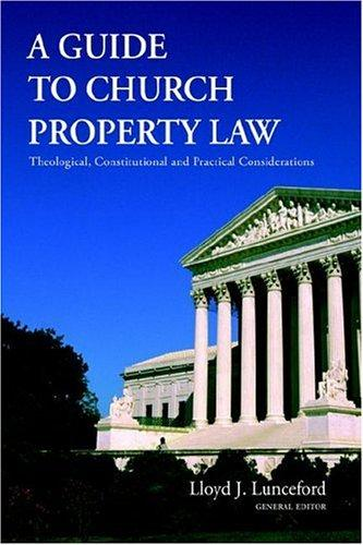 A Guide to Church Property Law by Lloyd J. Lunceford