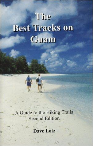 The Best Tracks on Guam by Dave Lotz