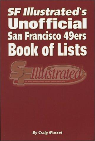 Unofficial San Francisco 49ers Book of Lists by Craig Massei