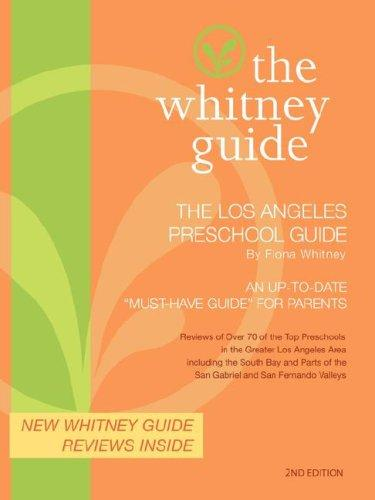 The Whitney Guide- The Los Angeles Preschool Guide 2nd Edition by FIona Whitney