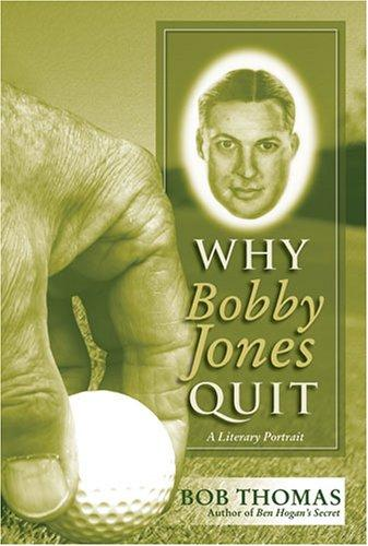 Why Bobby Jones Quit by Bob Thomas