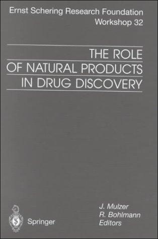 The Role of Natural Products in Drug Discovery by J Mulzer