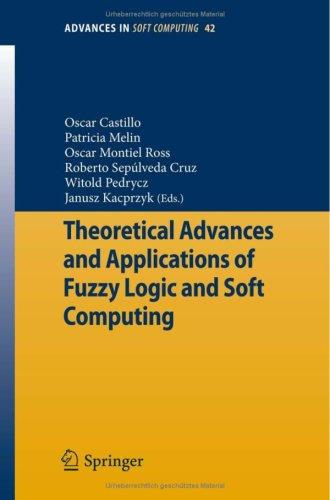 Theoretical Advances and Applications of Fuzzy Logic and Soft Computing by