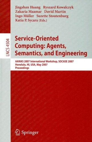 Service-Oriented Computing: Agents, Semantics, and Engineering by