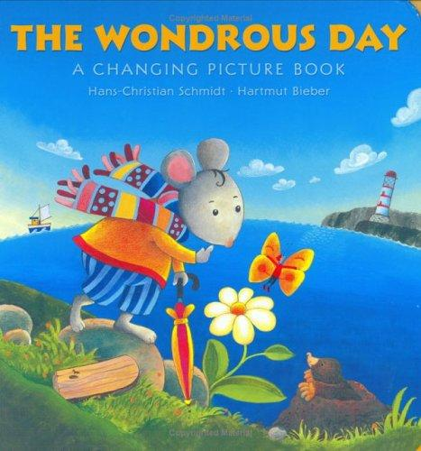 The Wondrous Day by Hans-Christian Schmidt, Hartmut Bieber