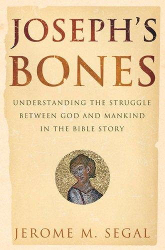 Joseph's Bones by Jerome M. Segal