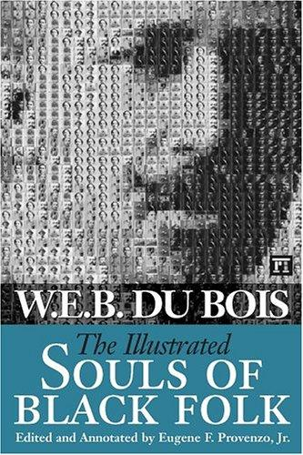 The illustrated Souls of Black folk by Du Bois, W. E. B.