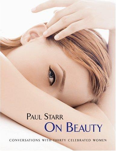Paul Starr on women and beauty by Paul Starr
