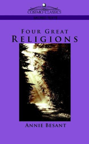 Four Great Religions (Cosimo Classics Sacred Texts) by Annie Wood Besant