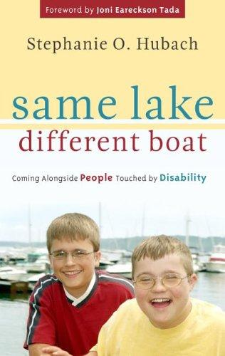 Same Lake, Different Boat:Coming Alongside People Touched by Disability by Hubach, Stephanie O.