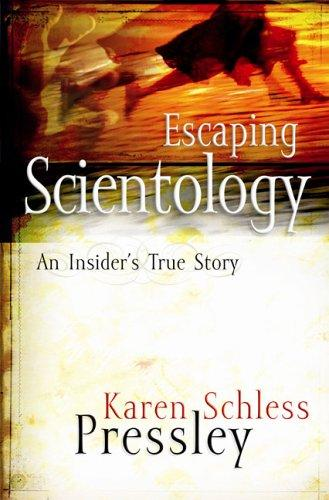 Escaping Scientology by Karen Schless Pressley