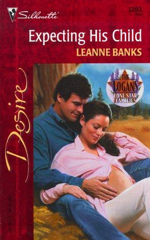 Expecting His Child (Lone Star Families: The Logans) (Desire, 1292) by Leanne Banks