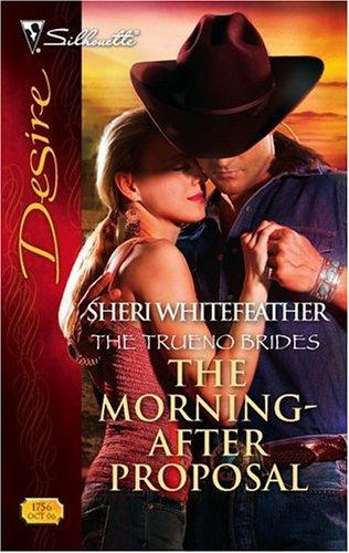 The Morning-After Proposal by Sheri Whitefeather