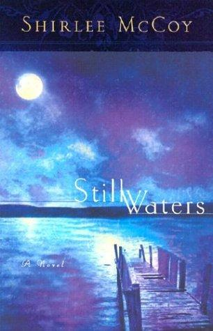 Still waters by Shirlee McCoy