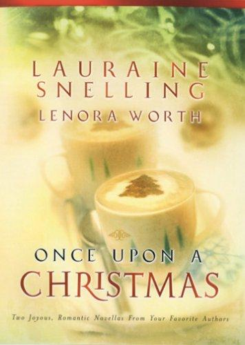 Once Upon A Christmas by Lauraine Snelling, Lenora Worth
