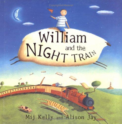 William and the night train by Mij Kelly