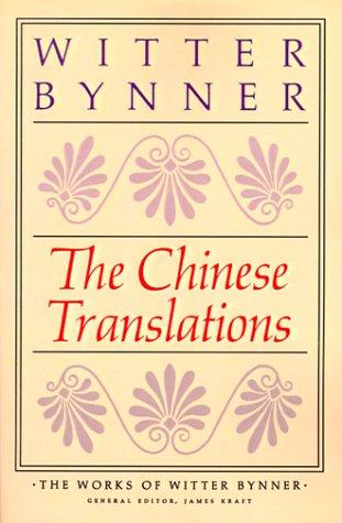 The Chinese Translations by Witter Bynner