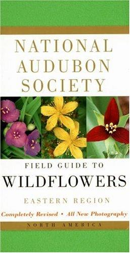National Audubon Society field guide to North American wildflowers by John W. Thieret