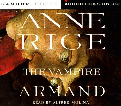 The Vampire Armand (Rice, Anne, Vampire Chronicles (New York, N.Y.) by Anne Rice