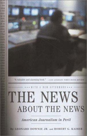 The news about the news by Leonard Downie